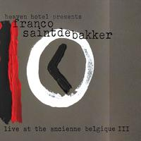 Franco Saint De Bakker - Live At the Ancienne Belgique III