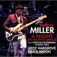 Marcus Miller - A Night In Monte-Carlo (Live)