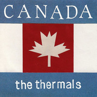 The Thermals - Canada - Single