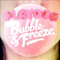 Playdoe - Bubble and Freeze
