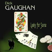 Dick Gaughan - Lucky For Some