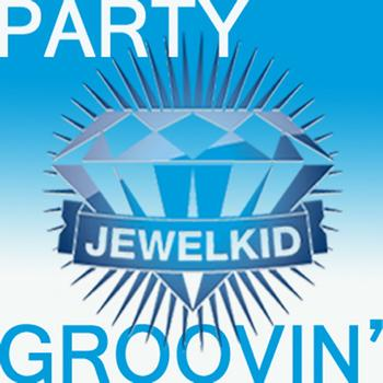 Jewel Kid - Party Groovin' / When I Was Older
