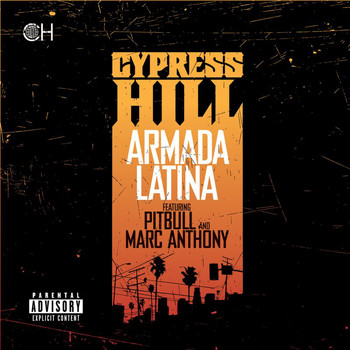 Cypress Hill featuring Pitbull and Marc Anthony - Armada Latina (feat. Pitbull and Marc Anthony [Explicit])