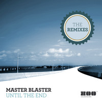 Master Blaster - Until The End (The Remixes)