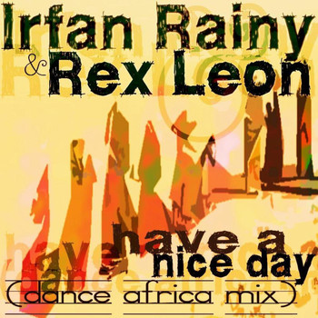Irfan Rainy & Rex Leon - Have A Nice Day