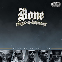 Bone Thugs-N-Harmony - Meet Me In The Sky (Explicit)