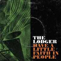 The Lodger - Have A Little Faith In People