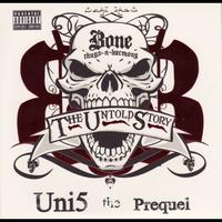 Bone Thugs-N-Harmony - The Untold Story - Uni5 the Prequel