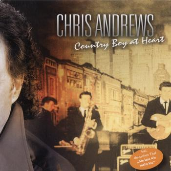 Chris Andrews - Country Boy At Heart