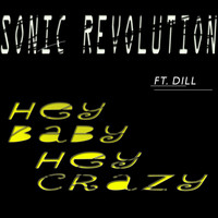 Sonic Revolution feat. Dill - Hey Baby, Hey Crazy