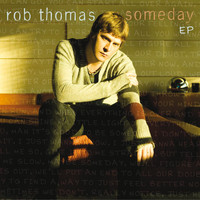 Rob Thomas - Someday EP