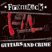 Frontkick - Guitars & Crime