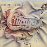 Chicago - Hard Habit To Break / Remember The Feeling [Digital 45]