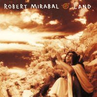 ROBERT MIRABAL - The Story Of Land