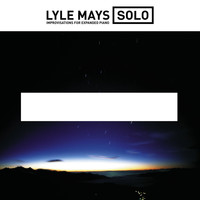 Lyle Mays - Solo Improvisations For Expanded Piano