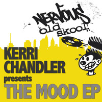 Kerri Chandler - The Mood EP