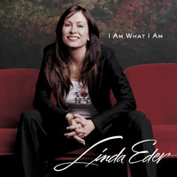 Linda Eder - I Am What I Am (2-88183)
