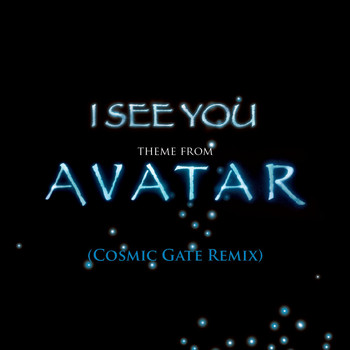 James Horner - I See You [Theme from Avatar] (Cosmic Gate Club Mix)
