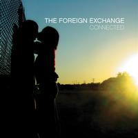 The Foreign Exchange - Connected (Instrumental Version)