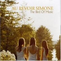 Au Revoir Simone - The Bird Of Music
