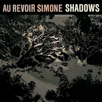 Au Revoir Simone - Shadows (Remixes)
