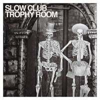 Slow Club - Trophy Room
