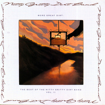 Nitty Gritty Dirt Band - More Great Dirt: The Best Of The Nitty Gritty Dirt Band