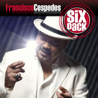 Francisco Cespedes - Six Pack: Francisco Cespedes - EP