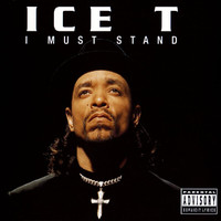 Ice T - I Must Stand (Explicit)