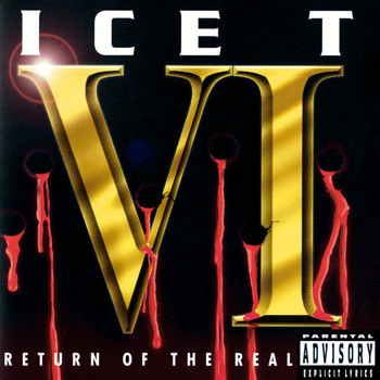 Ice T - Ice T VI: Return Of The Real (Explicit)