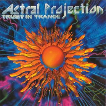 Astral Projection - Trust In Trance vol 3