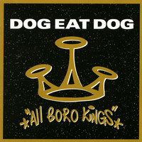 Dog Eat Dog - All Boro Kings (Bonus Tracks)