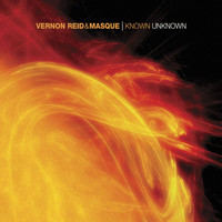 VERNON REID & MASQUE - Known Unknown