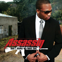 Assassin - Don't Make We Hold You [Single]