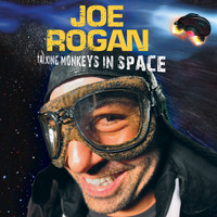 Joe Rogan - Talking Monkeys In Space (Explicit)