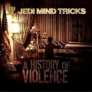 Jedi Mind Tricks - A History Of Violence