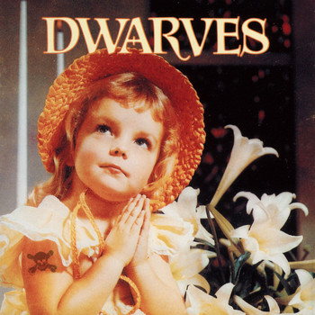 The Dwarves - Thank Heaven For Little Girls/Sugarfix (Explicit)