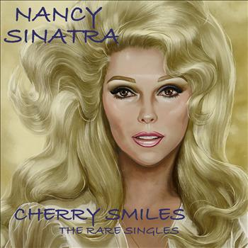 Nancy Sinatra - Cherry Smiles - The Rare Singles