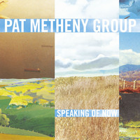 Pat Metheny Group - Speaking of Now