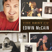 Edwin McCain - The 2010 Hit Single and Two Live Bonus Tracks from The Best of Edwin McCain