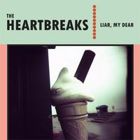 The Heartbreaks - Liar, My Dear