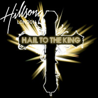 Hillsong London - Hail To The King (Live)