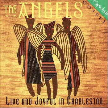 The Angels - Live and Joyful in Charleston