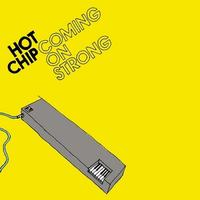 Hot Chip - Coming On Strong (Bonus Edition)