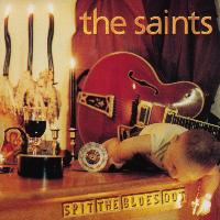 The Saints - Spit the blues out