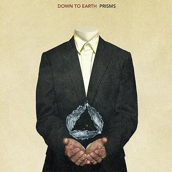 Down To Earth - Prisms