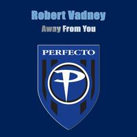 Robert Vadney - Away From You