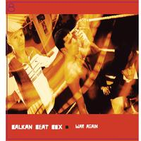 Balkan Beat Box - War Again