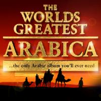 Various Artists - The World's Greatest Arabica - the only Arabic album you'll ever need