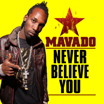 Mavado - Never Believe You - Single